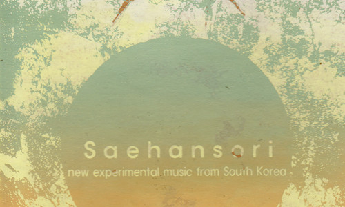 Out Now: VA 42: Saehansori, new experimental music from South Korea